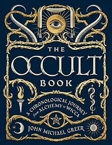 The Occult Book : A Chronological Journey, from Alchemy to Wicca