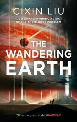 The Wandering Earth by Cixin Liu 9781784978518 (Paperback, 2017)