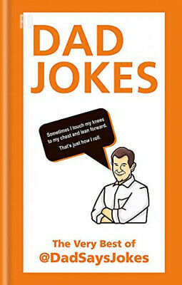 Dad Jokes: The very best of @DadSaysJokes Hardcover – 4 Oct 2018