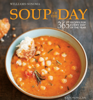 Soup of the Day : 365 Recipes for Every Day of the Year cookbook