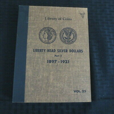 Library of Coins Vol 25 Liberty Head Silver Dollars Part 3 1897-1921