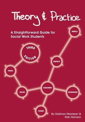 Theory and Practice: A Straightforward Guide for Social Work Stud...