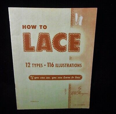 How to Lace by R W Thompson 12 Types 116 illustrations vintage 1947 6th Ed whip