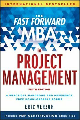 The Fast Forward MBA in Project Management by Eric Verzuh 9781119086574