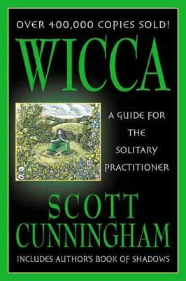 Wicca A Guide for the Solitary Practitioner by Scott Cunningham 9780875421186