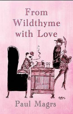 From Wildthyme with Love (Iris Wildthyme), Paul Magrs, New condition, Book