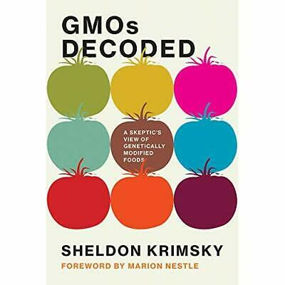 GMOs Decoded: A Skeptic's View of Genetically Modified  - Hardback NEW Krimsky,