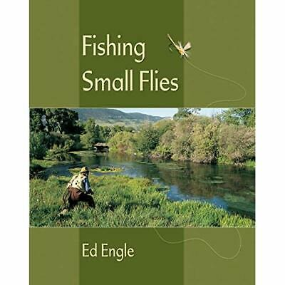 Fishing Small Flies - Paperback NEW Engle, Ed 01/08/2017