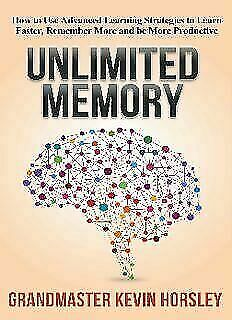 Unlimited memory how to use advanced learning strategies to learn faste PDF book