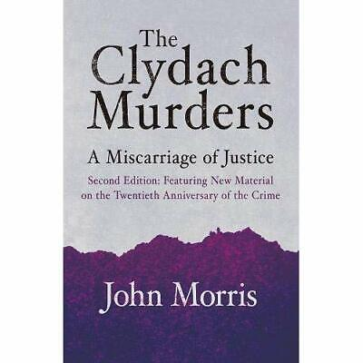 The Clydach Murders: A Miscarriage of Justice - Paperback / softback NEW Morris,