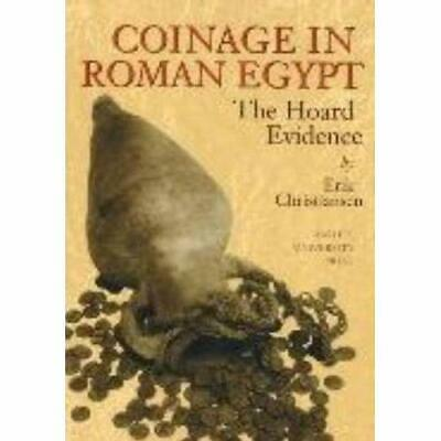 Coinage in Roman Egypt: The Hoard Evidence - Paperback NEW Erik Christians 2004-