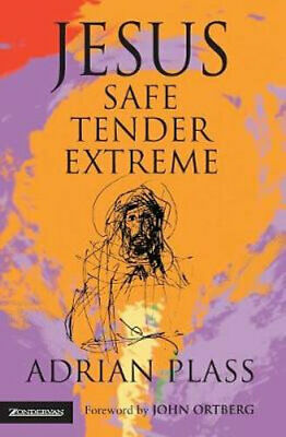 NEW Jesus - Safe, Tender, Extreme By Adrian Plass Paperback Free Shipping