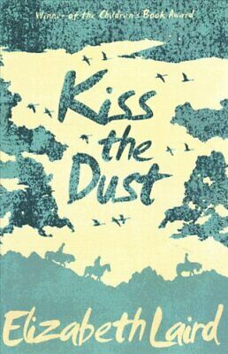 Kiss the Dust by Elizabeth Laird (Paperback, 2017)