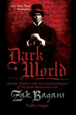 DARK WORLD, Bagans, Zak, Crigger, Kelly, 9781628602548