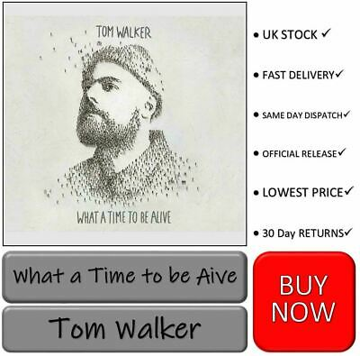 What a Time to Be Alive - Tom Walker (ALBUM) [CD] BRAND NEW SEALED     LOW PRICE