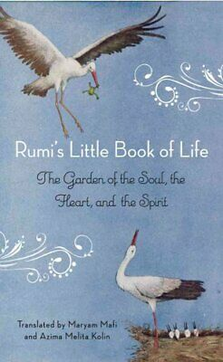 Rumi'S Little Book of Life The Garden of the Soul, the Heart, a... 9781571746894