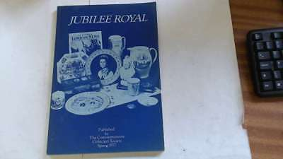 Good - Jubilee Royal: Jubilee Review of Commemorative Souvenirs Issued to Mark t