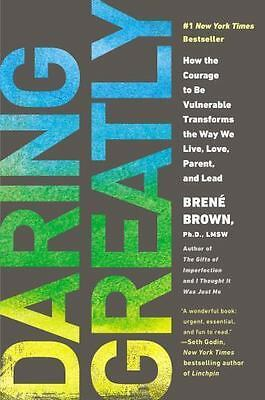 Daring Greatly How the Courage to Be Vulnerable Transforms the Way We Live Book