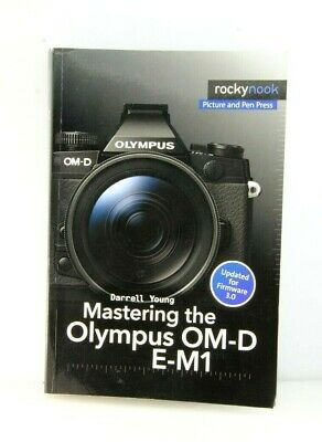 Mastering the Olympus OM-D E-M1 by Darrell Young (author), Updated Firmware 3.0