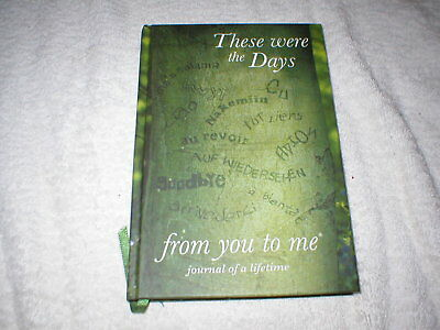 BRAND NEW THESE WERE THE DAYS (Journal of a Lifetime) FROM YOU TO ME HARDBACK