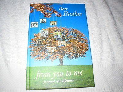 BRAND NEW DEAR BROTHER (Journal of a Lifetime) FROM YOU TO ME HARDCOVER