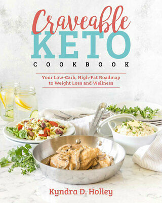 Craveable Keto: Your Low-Carb, High-Fat Roadmap to Weight Loss Via Email [ PDF ]