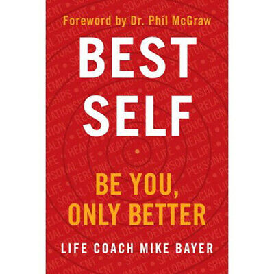 Best Self: Be You, Only Better by Mike Bayer new 2019 (PDF-EPUB-KINDLE)