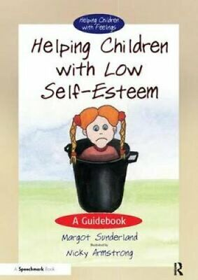 Helping Children with Low Self-Esteem A Guidebook 9780863884665