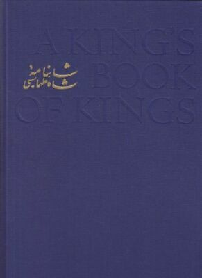 WELCH, A King's Book of Kings. The Shah-Nahmeh... 1972