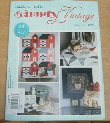 Simply Vintage magazine Quilts & Crafts #30 Spring 2019: 22 Projects & more
