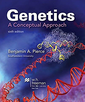 Genetics: A Conceptual Approach The Sixth Edition By Benjamin A. Pierce [EB00K]