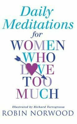 NEW Daily Meditations For Women Who Love Too Much By Robin Norwood Paperback