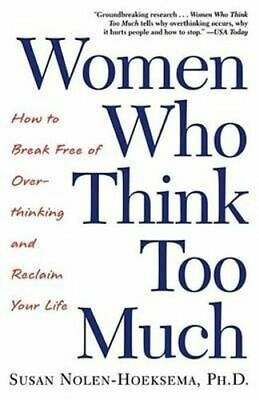 NEW Women Who Think Too Much By Susan Nolen-Hoeksema Paperback Free Shipping