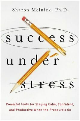 NEW Success Under Stress By Sharon Melnick Paperback Free Shipping