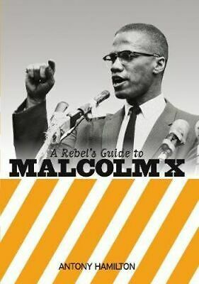 NEW A Rebel's Guide To Malcolm X By Antony Hamilton Paperback Free Shipping