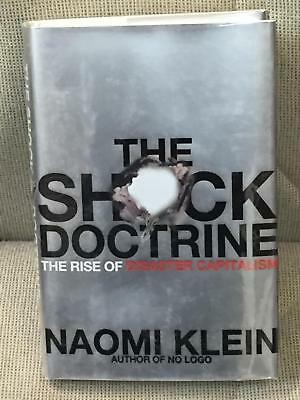 Naomi Klein / SHOCK DOCTRINE THE RISE OF DISASTER CAPITALISM First Edition 2007