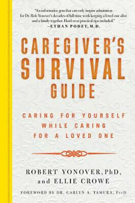 NEW Caregiver's Survival Guide By Robert Yonover Paperback Free Shipping