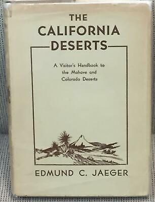 Edmund C. Jaeger / CALIFORNIA DESERTS VISITOR'S HANDBOOK TO THE MOHAVE 1938