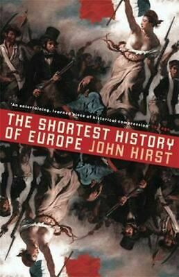 NEW Shortest History Of Europe By John Hirst Paperback Free Shipping
