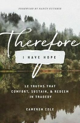 NEW Therefore I Have Hope By Cameron Cole Paperback Free Shipping
