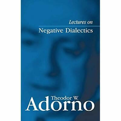 Lectures on Negative Dialectics: Fragments of a Lecture - Paperback NEW Adorno,