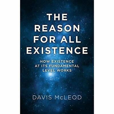 The Reason for all Existence: How existence at its fund - Paperback NEW Davis Mc
