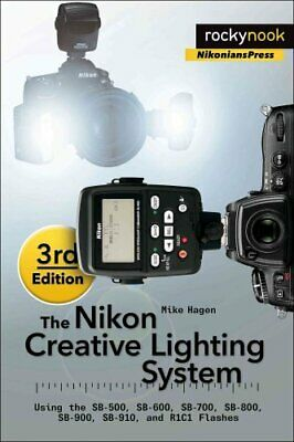 The Nikon Creative Lighting System by Mike Hagen 9781937538668 (Paperback, 2015)