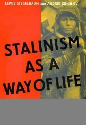 Stalinism as a Way of Life: A Narrative in Documents [Annals of Communism Series