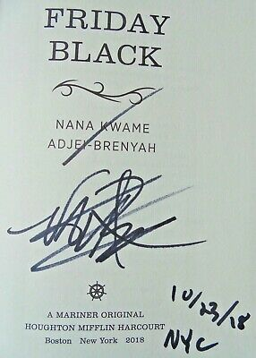 FRIDAY BLACK by Nana Kwame Adjei-Brenyah (2018) SIGNED+DATED+NYC ~ First / First