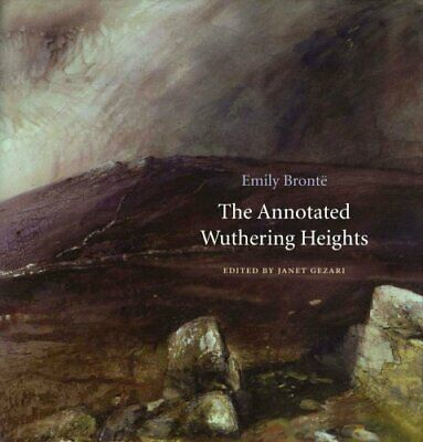 The Annotated Wuthering Heights by Emily Bronte 9780674724693 (Hardback, 2014)