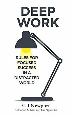 Deep Work-Rules for Focused Success in a Distracted World by Cal Newport PB New