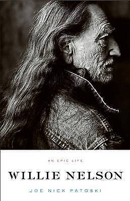 Patoski, Joe Nick, Willie Nelson - An Epic Life, Paperback, Very Good Book
