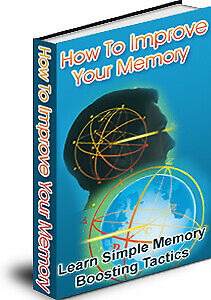How To Improve Your Memory - Learn How to Boost Your Memory  >>> EBOOK PDF