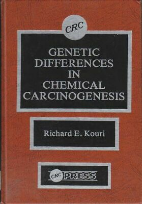 Genetic Differences in Chemical Carcinogenesis . Kouri, R.E.:
